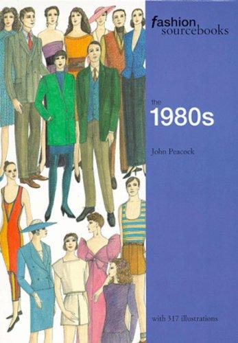 Fashion Sourcebooks: The 1980s (Fashion Sourcebooks): John Peacock