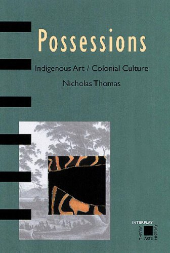 9780500280973: Possessions: Indigenous Art/Colonial Culture