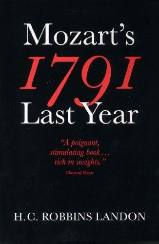 1791: Mozart's Last Year: Landon, H. C. Robbins; Landon, M. C.