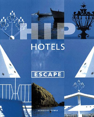 9780500281314: Hip Hotels: Escape