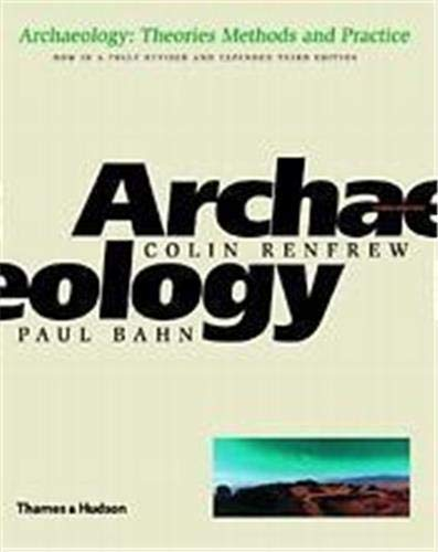 9780500281475: Archaeology. Theories, Methods and Practice