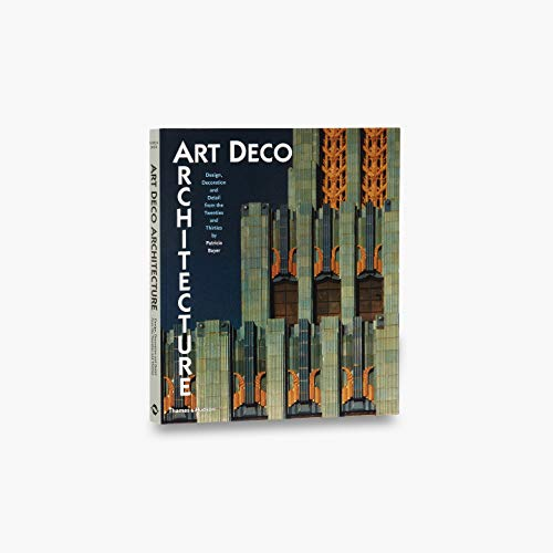 9780500281499: Art Deco Architecture: Design, Decoration, and Detail from the Twenties and Thirties