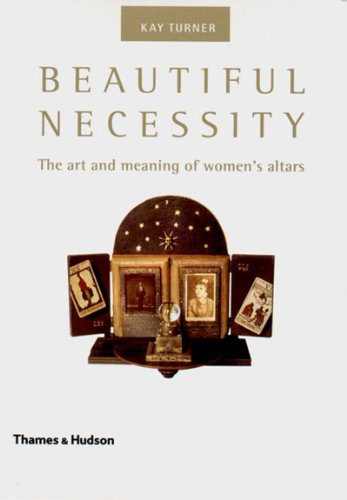 Beautiful Necessity: The Art and Meaning of: Kay Turner