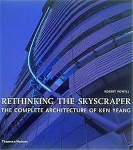 9780500281550: Rethinking the Skyscraper: The Complete Architecture of Ken Yeang