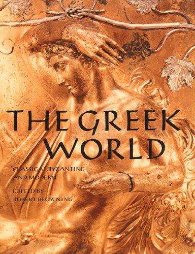 9780500281628: The Greek World: Classical, Byzantine, and Modern