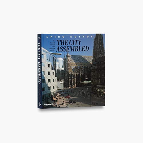 9780500281727: The City Assembled: The Elements Of Urban Form Through History