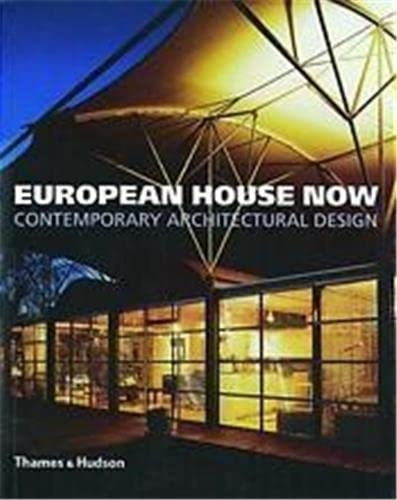 9780500281758: European House Now /Anglais: Contemporary Architectural Design (Architecture/Design Series)