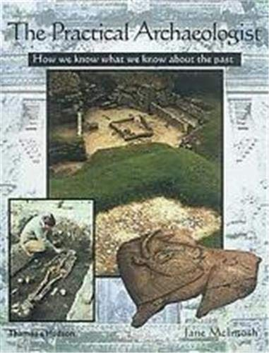 9780500281819: The Practical Archaeologist: How We Know What We Know About the Past
