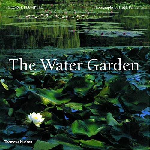 9780500282007: The Water Garden: Styles, Designs and Visions