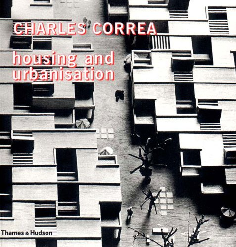 9780500282106: Charles Correa Housing and Urbanisation: Building Ideas for People and Cities