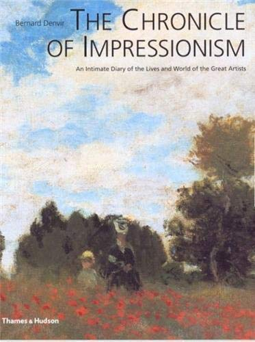 9780500282144: The Chronicle of Impressionism: An Intimate Diary of the Lives and World of the Great Artists