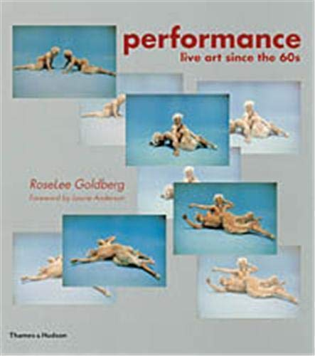 9780500282199: Performance: Live Art Since the '60s