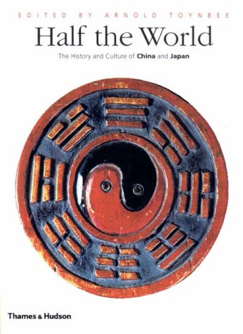 9780500282373: Half the World: The History and Culture of China and Japan