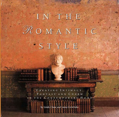 9780500282441: In the Romantic Style: Creating Intimacy, Fantasy and Charm in the Contemporary Home