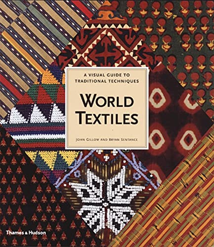 9780500282472: World Textiles: A Visual Guide To Traditional Techniques