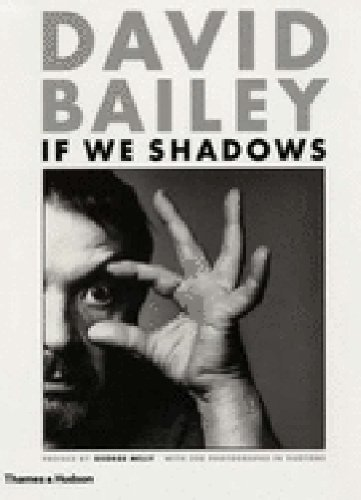 9780500282557: David Bailey: If We Shadows