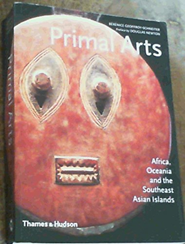9780500282588: Primal Arts: Africa, Oceania and the Southeast Asian Islands
