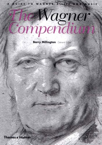 9780500282748: The Wagner Compendium: A Guide to Wagner's Life and Music