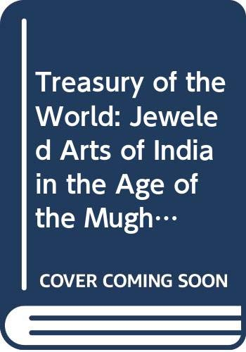 9780500282793: Treasury of the World: Jeweled Arts of India in the Age of the Mughals
