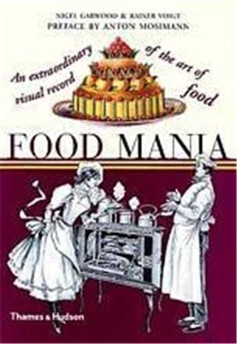 9780500282960: Food Mania: An Extraordinary Visual Record of the Art of Food