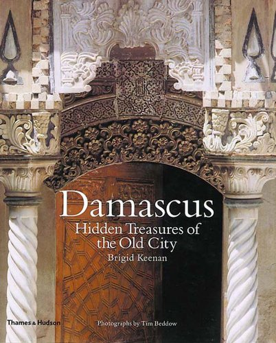 9780500282991: Damascus: The Hidden Treasures of the: Hidden Treasures of the Old City
