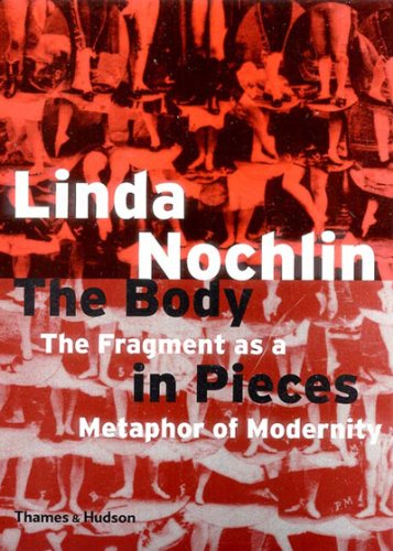 9780500283059: The Body in Pieces: The Fragment as a Metaphor of Modernity