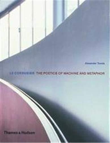 9780500283196: Le Corbusier Poetics of Machine Metaphor /Anglais