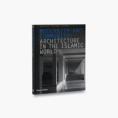 Modernity and Community: Architecture in the Islamic: Frampton, Kenneth and