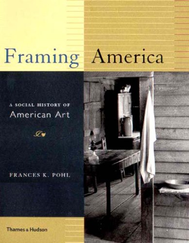 9780500283349: Framing America: A Social History of American Art