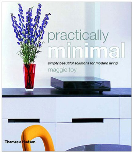 Practically Minimal: Simply Beautiful Solutions for Modern Living