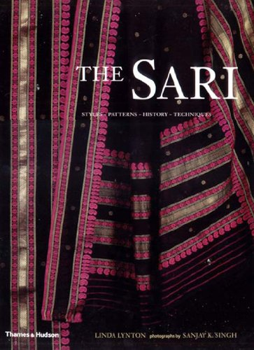 The Sari (Styles, Patterns, History, Techniques): Lynton, Linda