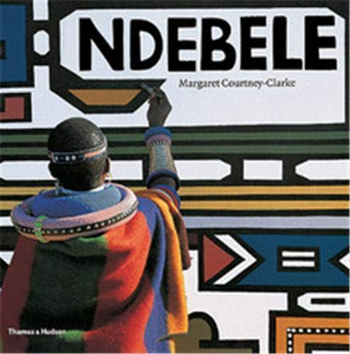 NDEBELE (PAPERBACK) THE ART OF AN AFRICAN TRIBE /ANGLAIS