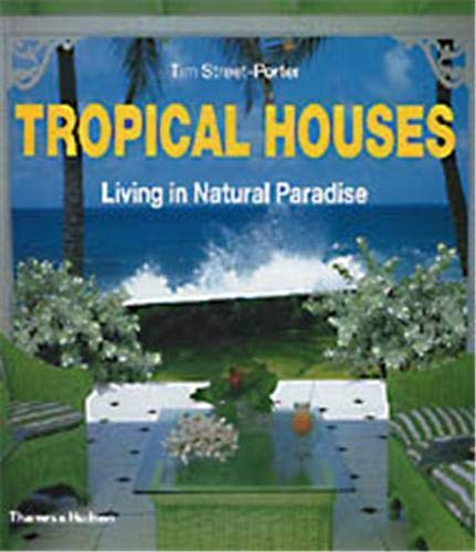 9780500283899: Tropical Houses: Living in Natural Paradise