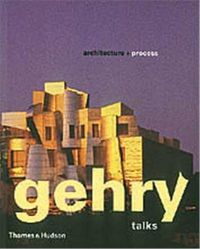Gehry Talks: Architecture and Process (Architecture & Design): Frank O. Gehry