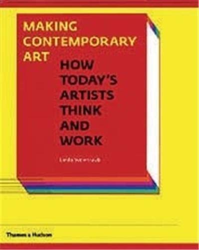 9780500284230: Making Contemporary Art: How Today's Artists Think and Work
