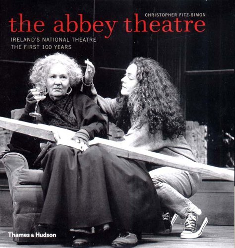 9780500284261: The Abbey Theatre: Ireland's National Theatre: The First 100 Years