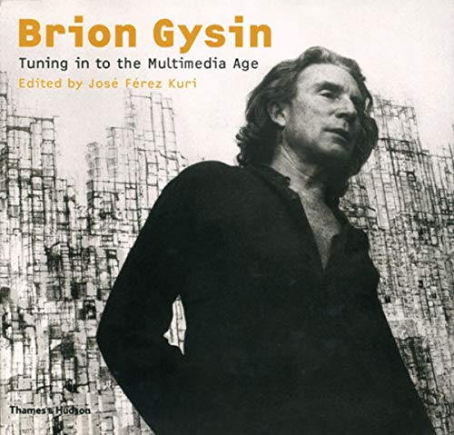 9780500284384: Brion Gysin: Tuning in to the Multimedia Age