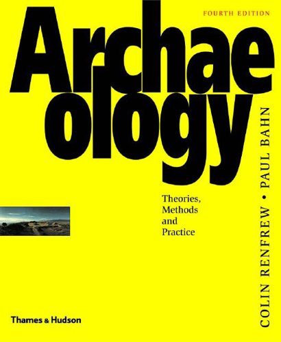 9780500284414: Archaeology : Theories, Methods & Practice (4th Edition): Theories, Methods and Practice