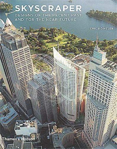 9780500284469: Skyscraper: Designs of the Recent Past and for the Near Future (Architecture/Design Series)