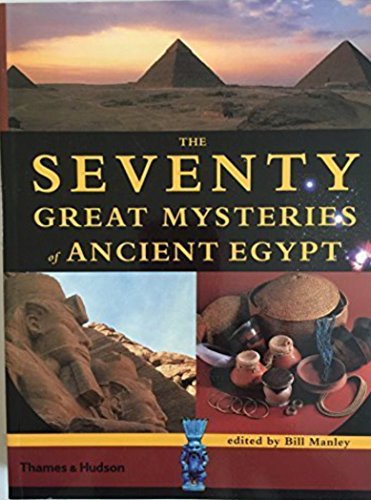 9780500284551: The Seventy Great Mysteries of Ancient Egypt