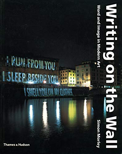 9780500284582: Writing on the Wall: Word and Image in Modern Art. Simon Morley