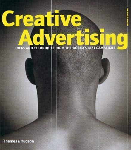 9780500284766: Creative Advertising: Ideas and Techniques from World's Best: Ideas and Techniques from the World's Best Campaigns