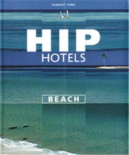 9780500284865: Hip Hotels: Beach