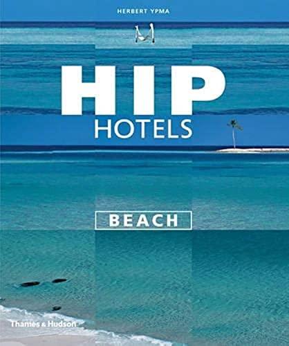 Hip Hotels Beach: Herbert Ypma
