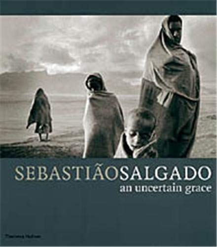 9780500284896: Sebastiao Salgado An Uncertain Grace /Anglais