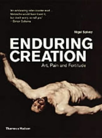 9780500285077: Enduring Creation: Art, Pain and Fortitude