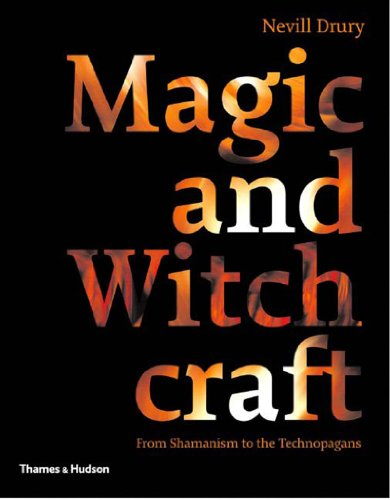 9780500285145: Magic and Witchcraft: From Shamanism to the Technopagans