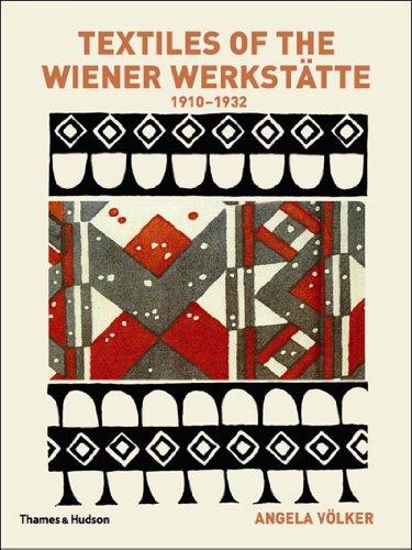 Textiles Of The Wiener Werkstatte 1910-1932: Volker, Angela & Ruperta Pilcher