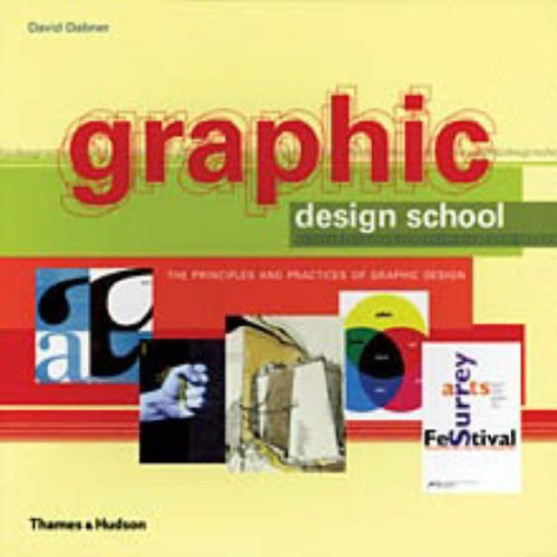 Graphic Design School. The Principles and Practices of Graphic Design.