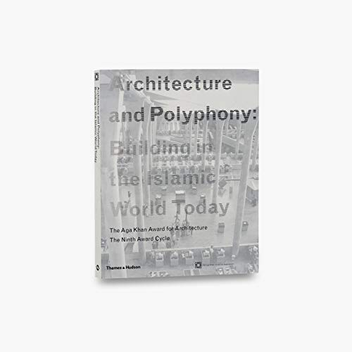Architecture And Polyphony: Building In The Islamic World Today